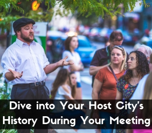 Dive into Your Host City's History During Your Meeting