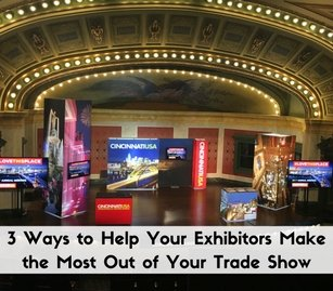 3 Ways to Help Your Exhibitors Make the Most Out of Your Trade Show