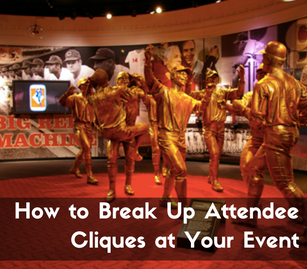 How to Break Up Attendee Cliques at Your Event Reds Hall of Fame Museum