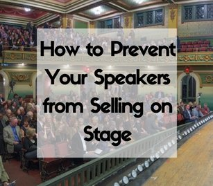 How to Prevent Your Speakers from Selling on Stage