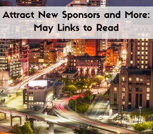 Attract New Sponsors and More: May Links to Read