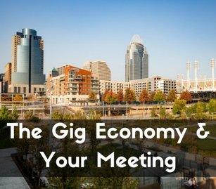 The Gig Economy & Your Meeting