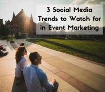 3 Social Media Trends to Watch for in Event Marketing