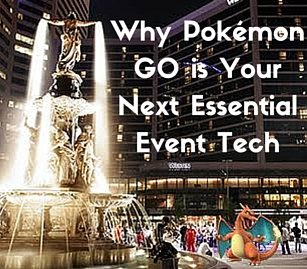 Why Pokemon Go is Your Latest Event Tech