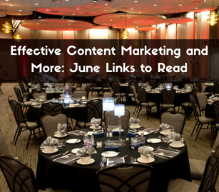 Effective Content Marketing and More: June Links to Read
